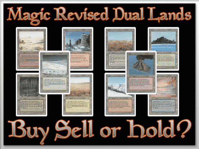 Magic Revised Dual Lands: BUY, SELL or HOLD?