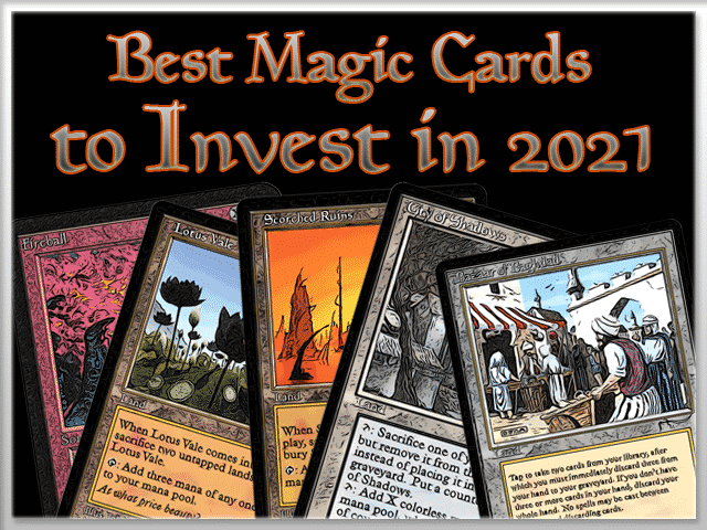 Best Magic Cards To Invest In 2021