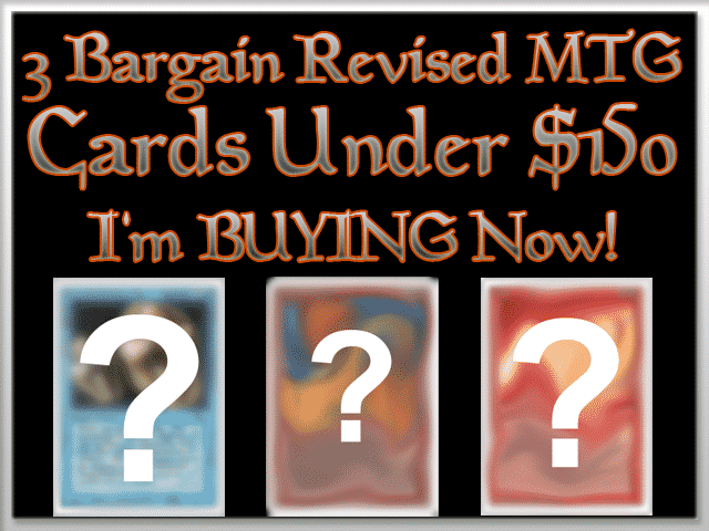 3 Revised MTG Cards Under $150 I'm Buying NOW!