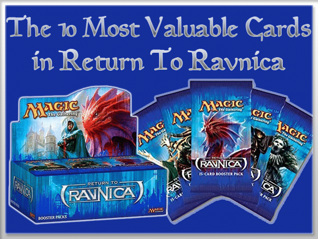 The 10 Most Valuable Cards in Return to Ravnica